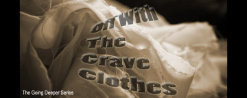 off with the grave clothes
