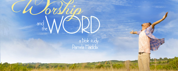 The Unleashed Power of God in Worship  / Worship and the Word series - Lesson 7